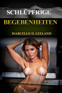 Schlüpfrige Begebenheiten (eBook, ePUB) - Leeland, Marcello D.