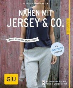 Nähen mit Jersey & Co (Mängelexemplar) - Kelschenbach, Charlotte