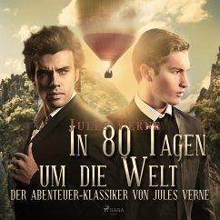 In 80 Tagen um die Welt - Der Abenteuer-Klassiker (Ungekürzt) (MP3-Download) - Verne, Jules