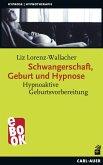 Schwangerschaft, Geburt und Hypnose (eBook, ePUB)
