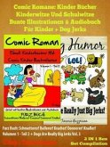Comic Romane: Kinder Bücher Kinderwitze Und Schulwitze (Bunte Illustrationen & Audiobuch für Kinder) + Dog Jerks (eBook, ePUB)