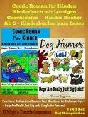 Comic Roman Für Kinder: Kinderbuch Mit Lustigen Geschichten (Kinder Bücher Ab 6 - Kinderbücher Zum Lesen) + Funny Dog Jokes For Kids: Furz Buch 2 In 1 Box Set (eBook, ePUB)