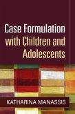 Case Formulation with Children and Adolescents (eBook, ePUB)