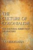 The Culture of Colonialism (eBook, ePUB)