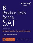 8 PRACTICE TESTS FOR THE SAT 2019