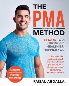 The Pma Method: 14 Days to a Stronger, Healthie...