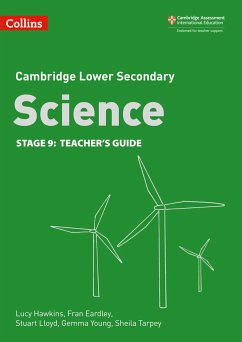 Lower Secondary Science Teacher's Guide: Stage 9 - Hawkins, Lucy; Eardley, Fran; Lloyd, Stuart; Young, Gemma; Tarpey, Sheila