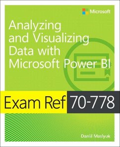 Exam Ref 70-778 Analyzing and Visualizing Data by Using Microsoft Power BI - Maslyuk, Daniil