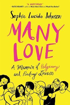 Many Love: A Memoir of Polyamory and Finding Lo...