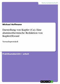 9783668552180 - Hoffmann, Michael: Darstellung von Kupfer (Cu). Eine aluminothermische Reduktion von Kupfer(II)oxid - Buch