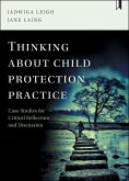 Thinking about Child Protection Practice: Case Studies for Critical Reflection and Discussion