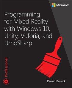 Programming for Mixed Reality with Windows 10, Unity, Vuforia and UrhoSharp - Borycki, Dawid