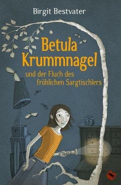 Betula Krummnagel und der Fluch des fröhlichen Sargtischlers (eBook, ePUB) - Bestvater, Birgit