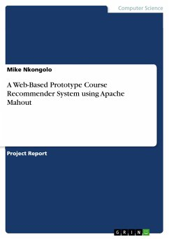 9783668554368 - Nkongolo, Mike: A Web-Based Prototype Course Recommender System using Apache Mahout - Buch