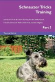 Schnauzer Tricks Training Schnauzer Tricks & Games Training Tracker & Workbook. Includes