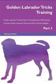Golden Labrador Tricks Training Golden Labrador Tricks & Games Training Tracker & Workbook. Includes