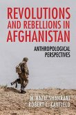 Revolutions and Rebellions in Afghanistan: Anthropological Perspectives