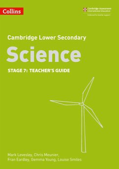 Lower Secondary Science Teacher's Guide: Stage 7 - Levesley, Mark; Meunier, Chris; Eardley, Fran