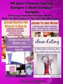 60 Juice Cleanse Juicing Recipes & Body Cleanse Recipes (eBook, ePUB)