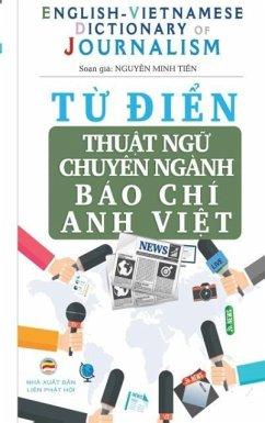 Từ điển Thuật ngữ Chuyên ngành Báo Chí - English Vietnamese Dictionary of Journalism: Hiểu đúng, viết &# - Minh Ti&