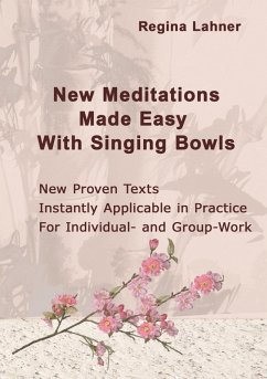 New Meditations Made Easy With Singing Bowls (eBook, ePUB)