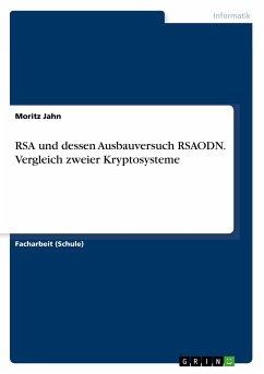 9783668550766 - Jahn, Moritz: RSA und dessen Ausbauversuch RSAODN. Vergleich zweier Kryptosysteme - Buch