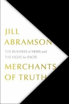 Merchants of Truth - Abramson, Jill