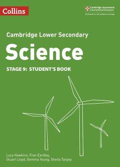 Lower Secondary Science Student's Book: Stage 9 - Hawkins, Lucy; Eardley, Fran; Lloyd, Stuart