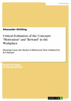 9783668553828 - Göttling, Alexander: Critical Evaluation of the Concepts ´´Motivation´´ and ´´Reward´´ in the Workplace - Buch