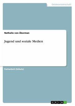 9783668550308 - von Åkerman, Nathalie: Jugend und soziale Medien - Buch