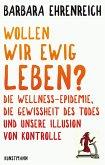 Wollen wir ewig leben? (eBook, ePUB)
