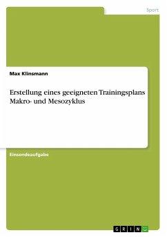 9783668551756 - Klinsmann, Max: Erstellung eines geeigneten Trainingsplans Makro- und Mesozyklus - Buch