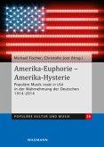 Amerika-Euphorie - Amerika-Hysterie