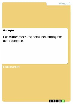 9783668551237 - Anonym: Das Wattenmeer und seine Bedeutung für den Tourismus - Buch