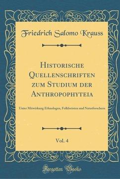 Historische Quellenschriften zum Studium der Anthropophyteia, Vol. 4