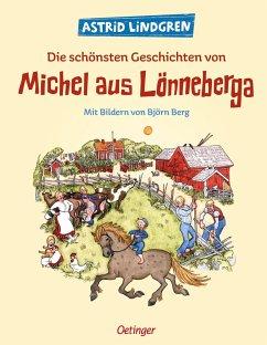 Die schönsten Geschichten von Michel aus Lönneberga - Lindgren, Astrid