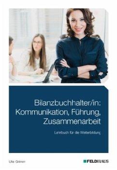 Bilanzbuchhalter/in: Kommunikation, Führung, Zu...