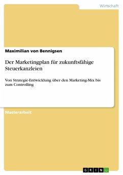 9783668550247 - von Bennigsen, Maximilian: Der Marketingplan für zukunftsfähige Steuerkanzleien - Buch