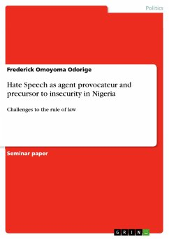 9783668554641 - Odorige, Frederick Omoyoma: Hate Speech as agent provocateur and precursor to insecurity in Nigeria - Buch