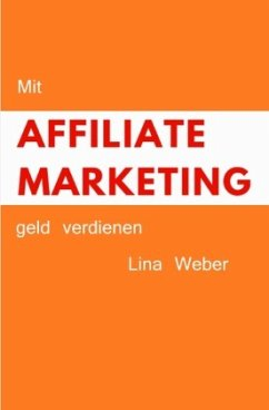 Mit Affiliate Marketing geld verdienen