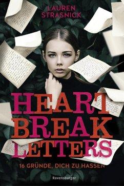 Heartbreak Letters. 16 Gründe, dich zu hassen