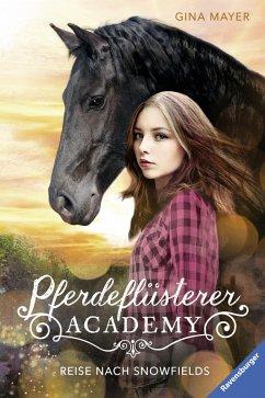 Reise nach Snowfields / Pferdeflüsterer Academy Bd.1 (eBook, ePUB) - Mayer, Gina