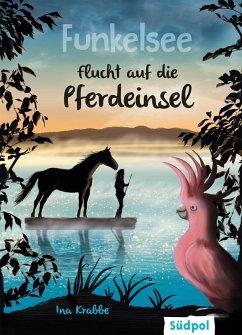 Funkelsee - Flucht auf die Pferdeinsel (Band 1) (eBook, ePUB) - Krabbe, Ina