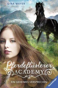 Ein geheimes Versprechen / Pferdeflüsterer Academy Bd.2 (eBook, ePUB) - Mayer, Gina