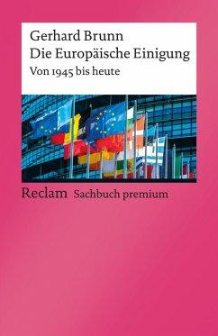 Die Europäische Einigung. Von 1945 bis heute (eBook, ePUB) - Brunn, Gerhard