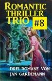 Romantic Thriller Trio #8 - Drei Romane (eBook, ePUB)