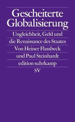 Gescheiterte Globalisierung (eBook, ePUB) - Flassbeck, Heiner; Steinhardt, Paul