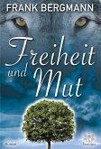 Freiheit und Mut (eBook, ePUB)