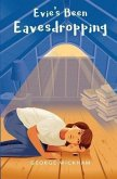 Evie's Been Eavesdropping (eBook, ePUB)
