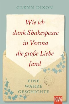 Wie ich dank Shakespeare in Verona die große Liebe fand (eBook, ePUB) - Dixon, Glenn